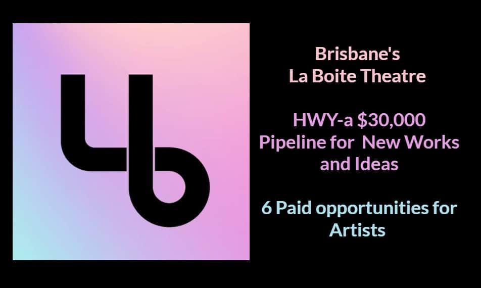 La Boite Theatre's HWY: A PIPELINE FOR NEW WORK & IDEAS